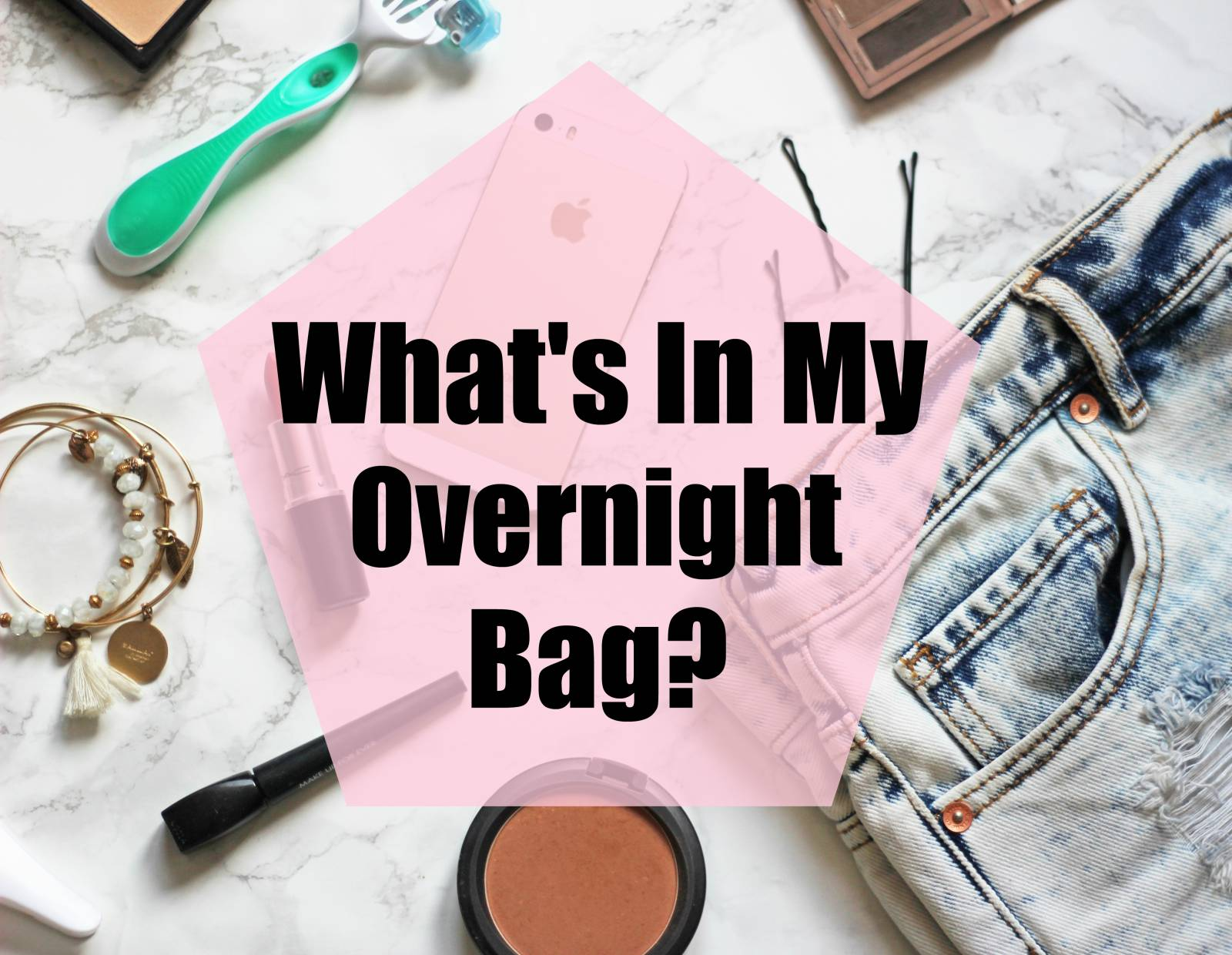 What's In My Overnight Bag?